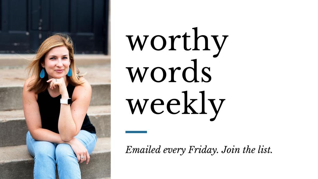 Worthy Words Weekly
